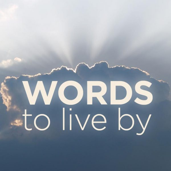 Words to Live By Part 2 - NewLifeA2.orgNewLifeA2.org